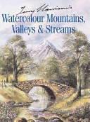 Terry Harrison s Watercolour Mountains  Valleys   Streams