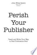 Perish Your Publisher