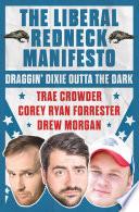 The Liberal Redneck Manifesto Political Satire Celebrate All That S Good