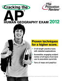 Cracking the AP Human Geography Exam  2012 Edition