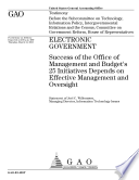 Electronic government success of the Office of Management and Budget s 25 initiatives depends on effective management and oversight