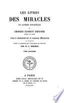 Les livres des miracles et autres opuscules de Georges Florent Gr  goire