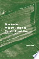 Max Weber  Modernisation as Passive Revolution