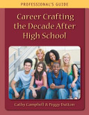 Career Crafting The Decade After High School Professional S Guide