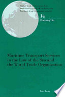 Maritime Transport Services in the Law of the Sea and the World Trade Organization