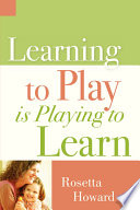 Learning to Play Is Playing to Learn