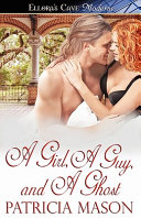 A Girl  a Guy  and a Ghost Book PDF