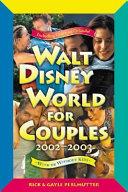 Walt Disney World for Couples  2002 2003