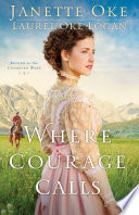 Where Courage Calls  Return to the Canadian West Book  1