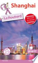 Guide du Routard Shanghai 2016/2017