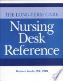 The Long term Care Nursing Desk Reference
