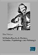 Wilhelm Busch als Dichter  K  nstler  Psychologe und Philosoph