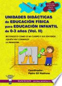 Unidades didácticas de Educación Física para educación infantil (0-3 años) Vol.II