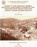 Guide to the geology  mining districts  and ghost towns of the Medicine Bow mountains and Snowy Range scenic byway