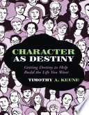 download ebook character as destiny: getting destiny to help build the life you want pdf epub