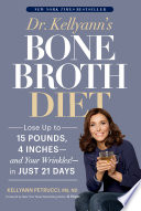 Dr  Kellyann s Bone Broth Diet