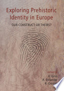 Exploring Prehistoric Identity in Europe
