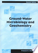 Ground Water Microbiology and Geochemistry