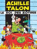 Achille Talon - Le roi des Zôtres