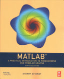 MATLAB® : a practical introduction to programming and problem solving