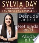 Sylvia Day Serie Crossfire Libros I 2 Y 3