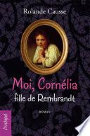 Moi Corn  lia  fille de Rembrandt