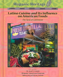 Latino Cuisine and Its Influence on American Foods