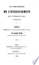 De l Organisation de l Enseignement dans l Universit   de Paris  au moyen   ge  Th  se  etc