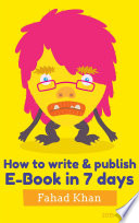 How to Write   Publish E Book in 7 Days
