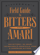 Bitterman s Field Guide to Bitters   Amari