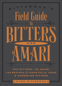 Bitterman's Field Guide to Bitters & Amari Millions Are Turning To Them To
