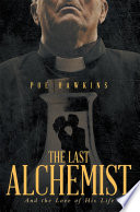 The Last Alchemist And Captivates Our Imagination Such A Novel Is
