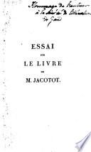 Essai sur le livre de Jacotot  intitul    Enseignement universel etc
