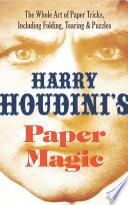 Harry Houdini s Paper Magic