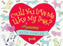 Could You Love Me Like My Dog  Book PDF