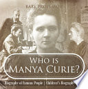 Who is Manya Curie? Biography of Famous People | Children's Biography Books