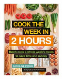 Cook the Week in 2 Hours