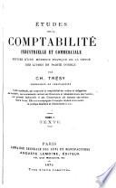 tudes sur la comptabilit   industrielle et commerciale  suivies d une m  thode pratique de la tenue des livres en partie double