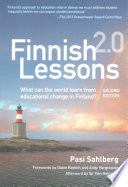 Finnish lessons 2.0 : what can the world learn from educational change in finland?