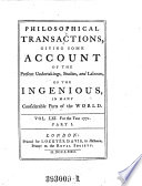 Philosophical Transactions  Giving Some Accompt of the Present Undertakings  Studies  and Labours of the Ingenious in Many Considerable Parts of the World
