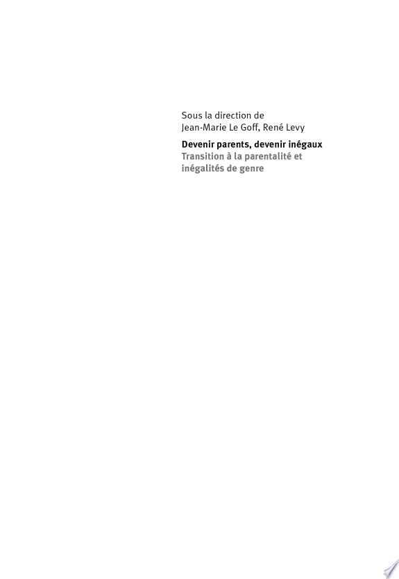 Devenir parents, devenir inégaux : transition à la parentalité et inégalités de genre / sous la direction de Jean-Marie Le Goff et René Lévy.- Zurich : Seismo , copyright 2016
