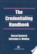 The Credentialing Handbook