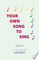 Your Own Song to Sing (Volume 2) Way My Thoughts Continually Are Geared Towards