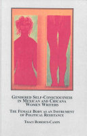 Gendered Self consciousness in Mexican and Chicana Women Writers