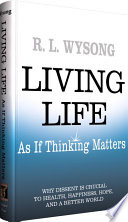 Living Life As If Thinking Matters