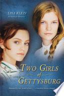 Two Girls of Gettysburg by Lisa Klein