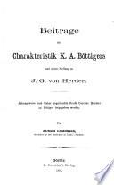 Beiträge zur Charakterisktik K.A. Böttigers und seiner Stellung zu J.G. von Herder