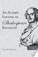An Actor s Edition of Shakespeare Revisited