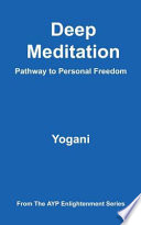 Deep Meditation   Pathway to Personal Freedom  eBook