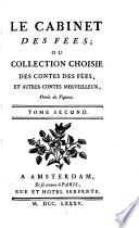 Le cabinet des f  es  ou  Collection choisie des contes des f  es  et autres contes merveilleux